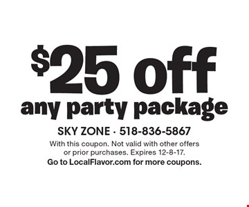 $25 off any party package. With this coupon. Not valid with other offers or prior purchases. Expires 12-8-17. Go to LocalFlavor.com for more coupons.