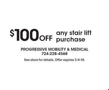 $100 Off any stair lift purchase. See store for details. Offer expires 3-9-18.
