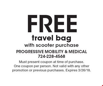 Free travel bag with scooter purchase. Must present coupon at time of purchase. One coupon per person. Not valid with any other promotion or previous purchases. Expires 3/26/18.