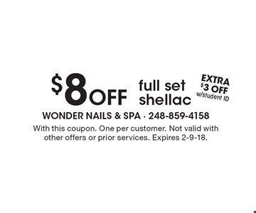 $8 Off full set shellac. With this coupon. One per customer. Not valid with other offers or prior services. Expires 2-9-18.
