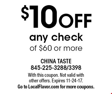 $10 off any check of $60 or more. With this coupon. Not valid with other offers. Expires 11-24-17. Go to LocalFlavor.com for more coupons.