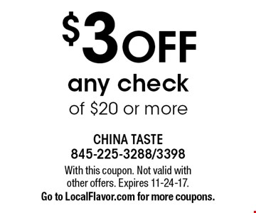 $3 off any check of $20 or more. With this coupon. Not valid with other offers. Expires 11-24-17. Go to LocalFlavor.com for more coupons.