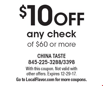 $10 off any check of $60 or more. With this coupon. Not valid with other offers. Expires 12-29-17. Go to LocalFlavor.com for more coupons.