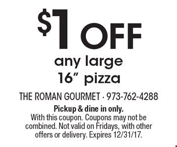 $1 Off any large 16