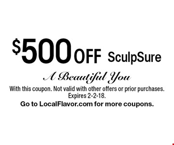 $500 off SculpSure. With this coupon. Not valid with other offers or prior purchases. Expires 2-2-18. Go to LocalFlavor.com for more coupons.