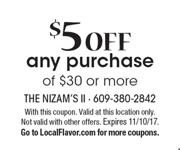 $5 Off Any Purchase Of $30 Or More. With this coupon. Valid at this location only. Not valid with other offers. Expires 11/10/17. Go to LocalFlavor.com for more coupons.