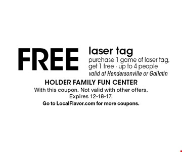 Free laser tag. Purchase 1 game of laser tag, get 1 free. Up to 4 people. Valid at Hendersonville or Gallatin. With this coupon. Not valid with other offers. Expires 12-18-17.Go to LocalFlavor.com for more coupons.