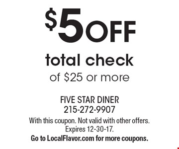 $5 OFF total check of $25 or more. With this coupon. Not valid with other offers. Expires 12-30-17. Go to LocalFlavor.com for more coupons.