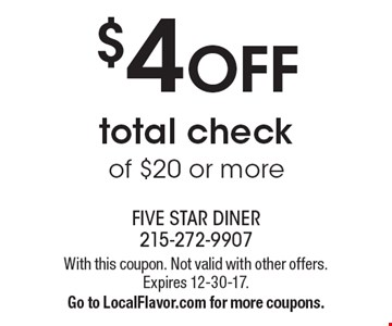 $4 OFF total check of $20 or more. With this coupon. Not valid with other offers. Expires 12-30-17. Go to LocalFlavor.com for more coupons.