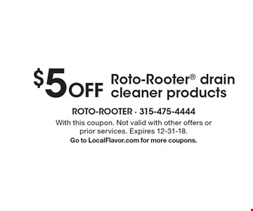 $5 Off Roto-Rooter® Drain Cleaner Products. With this coupon. Not valid with other offers or prior services. Expires 12-31-18. Go to LocalFlavor.com for more coupons.