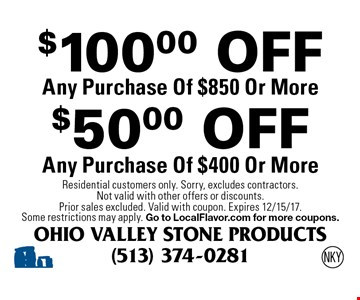 $50.00 OFF Any Purchase Of $400 Or More. $100.00 OFF Any Purchase Of $850 Or More. Residential customers only. Sorry, excludes contractors. Not valid with other offers or discounts. Prior sales excluded. Valid with coupon. Expires 12/15/17. Some restrictions may apply. Go to LocalFlavor.com for more coupons. NKY