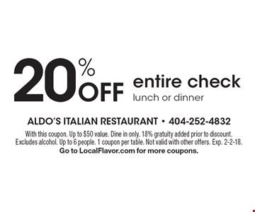 20% off entire check lunch or dinner. With this coupon. Up to $50 value. Dine in only. 18% gratuity added prior to discount. Excludes alcohol. Up to 6 people. 1 coupon per table. Not valid with other offers. Exp. 2-2-18. Go to LocalFlavor.com for more coupons.