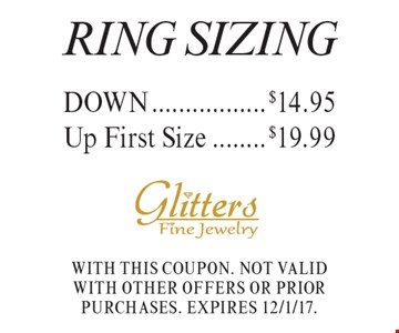 Ring Sizing - DOWN $14.95, Up First Size $19.99. With this coupon. Not valid with other offers or prior purchases. Expires 12/1/17.