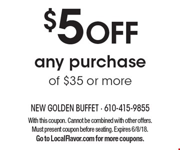 $5 off any purchase of $35 or more With this coupon. Cannot be combined with other offers. Must present coupon before seating. Expires 6/8/18. Go to LocalFlavor.com for more coupons.