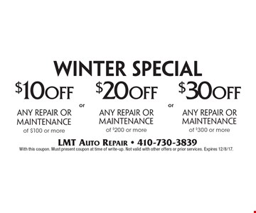 Winter Special: $10 off $100 or more OR $20 off $200 or more OR $30 off $300 or more for repair or maintenance. With this coupon. Must present coupon at time of write-up. Not valid with other offers or prior services. Expires 12/8/17.