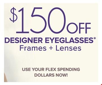 $150 Off Designer Eyeglasses Frames + Lenses