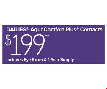 $199 Dailies Aqua Comfort Plus Contacts Includes Eye exam & 1 year supply