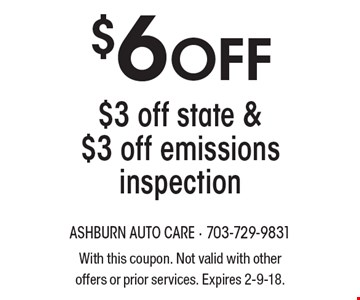 $6 Off $3 off state & $3 off emissions inspection. With this coupon. Not valid with other offers or prior services. Expires 2-9-18.