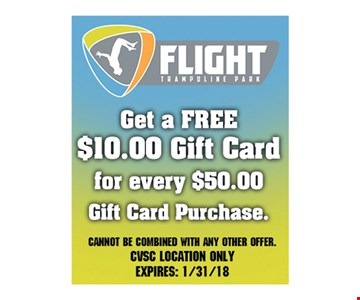 Flight Trampoline Park Get a Free $10.00 Gift Card for every $50.00 Gift Card Purchase