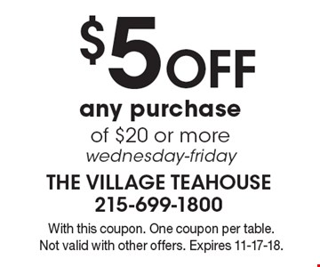 $5 off any purchase of $20 or more. Wednesday-Friday. With this coupon. One coupon per table. Not valid with other offers. Expires 11-17-18.