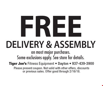 FREE DELIVERY & ASSEMBLY on most major purchases. Some exclusions apply. See store for details. Please present coupon. Not valid with other offers, discounts or previous sales. Offer good through 2/16/18.