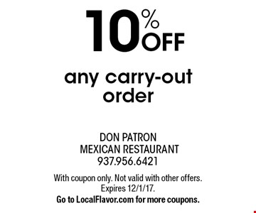 10% OFF any carry-out order. With coupon only. Not valid with other offers. Expires 12/1/17.Go to LocalFlavor.com for more coupons.