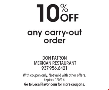 10% off any carry-out order. With coupon only. Not valid with other offers. Expires 1/5/18. Go to LocalFlavor.com for more coupons.