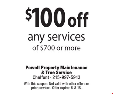 $100 off any services of $700 or more Coupons must be presented at time of estimate. No exceptions. With this coupon. Not valid with other offers or prior services. Offer expires 6-8-18.