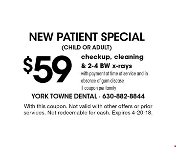 New Patient Special: $59 for checkup, cleaning & 2-4 BW x-rays with payment at time of service and in absence of gum disease. 1 coupon per family. With this coupon. Not valid with other offers or prior services. Not redeemable for cash. Expires 4-20-18.