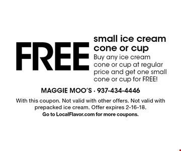 FREE small ice cream cone or cupBuy any ice creamcone or cup at regular price and get one small cone or cup for FREE! . With this coupon. Not valid with other offers. Not valid with prepacked ice cream. Offer expires 2-16-18.Go to LocalFlavor.com for more coupons.