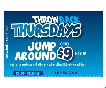 Throwback Thursdays jump around only $9 an hour. May not be combined with other promotion offers. Not valid on holidays. Expires 3/9/18.