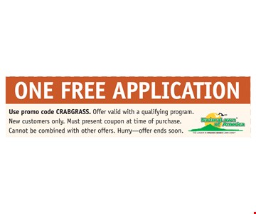 One Free Application. Use promo code CRABGRASS. Offer valid with a qualifying program. New customers only. Must present coupon at time of purchase. Cannot be combined with other offers. Hurry, offer ends soon!