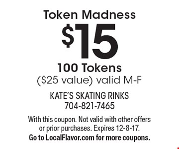 Token Madness $15 100 Tokens ($25 value) valid M-F. With this coupon. Not valid with other offers or prior purchases. Expires 12-8-17.Go to LocalFlavor.com for more coupons.