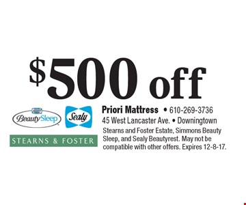 $500 off any purchase. Stearns and Foster Estate, Simmons Beauty Sleep, and Sealy Beautyrest. May not be compatible with other offers. Expires 12-8-17.