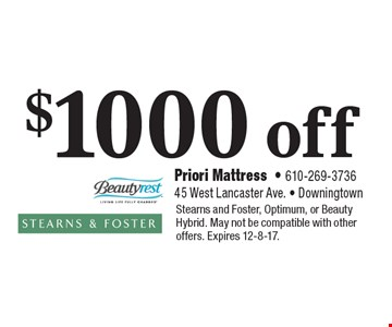 $1000 off any purchase. Stearns and Foster, Optimum, or Beauty Hybrid. May not be compatible with other offers. Expires 12-8-17.