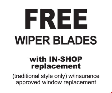 Free wiper blades with in shop replacement.