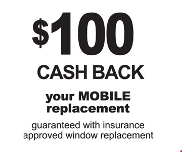 $100 cash back your mobile replacement.