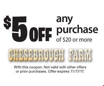 $5 off any purchase of $20 or more. With this coupon. Not valid with other offers or prior purchases. Offer expires 11/17/17.