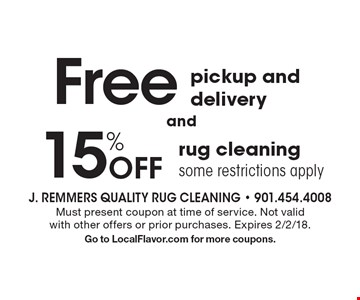 Free pickup and delivery or 15% Off rug cleaning some restrictions apply. Must present coupon at time of service. Not valid with other offers or prior purchases. Expires 2/2/18. Go to LocalFlavor.com for more coupons.
