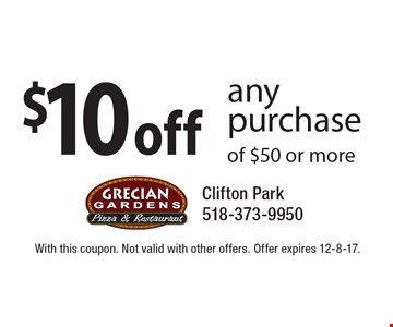 $10 off any purchase of $50 or more. With this coupon. Not valid with other offers. Offer expires 12-8-17.