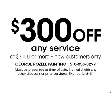 $300 Off any service of $3000 or more - new customers only. Must be presented at time of sale. Not valid with any other discount or prior services. Expires 12-8-17.