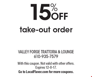15% OFF take-out order. With this coupon. Not valid with other offers. Expires 12-8-17. Go to LocalFlavor.com for more coupons.