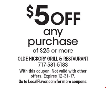 $5 OFF any purchase of $25 or more. With this coupon. Not valid with other offers. Expires 12-31-17.Go to LocalFlavor.com for more coupons.