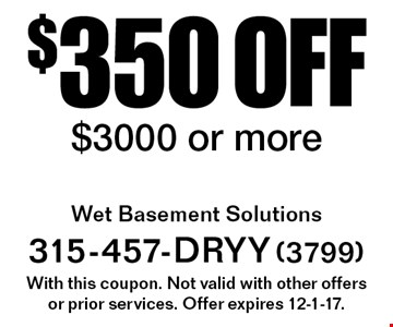 $350 off service $3000 or more. With this coupon. Not valid with other offers or prior services. Offer expires 12-1-17.
