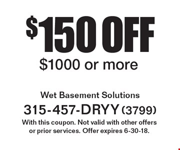$150 off service $1000 or more. With this coupon. Not valid with other offersor prior services. Offer expires 6-30-18.