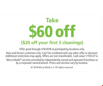 Take $60 off. $20 off your first 3 cleanings.