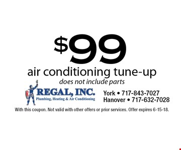 $99 air conditioning tune-up, does not include parts. With this coupon. Not valid with other offers or prior services. Offer expires 6-15-18.