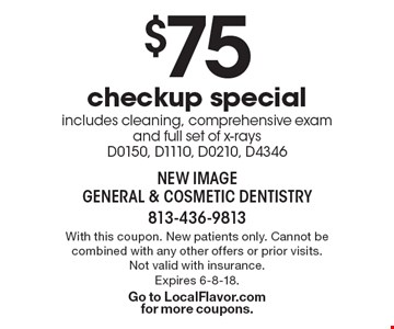 $75 checkup special includes cleaning, comprehensive exam and full set of x-rays D0150, D1110, D0210, D4346. With this coupon. New patients only. Cannot be combined with any other offers or prior visits. Not valid with insurance. Expires 6-8-18. Go to LocalFlavor.com for more coupons.