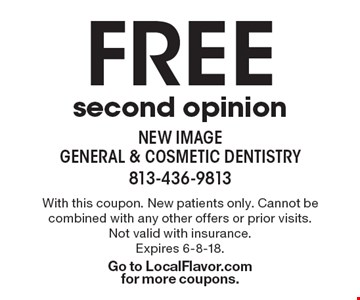 FREE second opinion. With this coupon. New patients only. Cannot be combined with any other offers or prior visits. Not valid with insurance. Expires 6-8-18. Go to LocalFlavor.comfor more coupons.