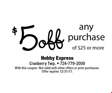 $5 off any purchase of $25 or more. With this coupon. Not valid with other offers or prior purchases. Offer expires 12/31/17.